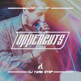DJ Yarik Step - Uppercuts Mix Vol. 87