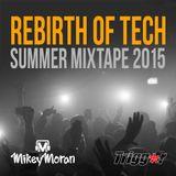 "DJ Mikey Moran's ""Rebirth of Tech"" Summer Mix 2015"