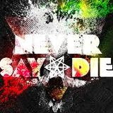Never Say Die/ Ergh Warm Up Mix