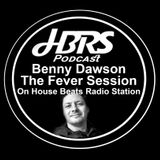 Benny Dawson Presents The Fever Session Live On HBRS 14-10-16 http://housebeatsradiostation.com/
