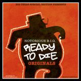 NOTORIOUS B.I.G.-READY TO DIE (ORIGINALS) MIXED BY DJBIGTEXAS