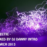 DJ DANNY INTRO :: 3 DECK - 'HECTIC MIX' :: FRIDAY 22ND MARCH 2013