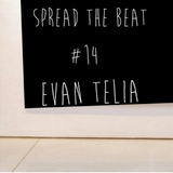 Spread the beat #14 - Evan Telia