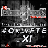 1st Place (#OnlyFTE) Vol. XI - @DJMadeULook