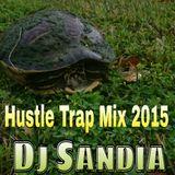Sandia's Hustle Trap Mix 2015
