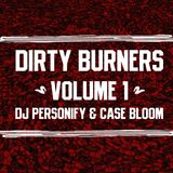 Dirty Burners Volume 1