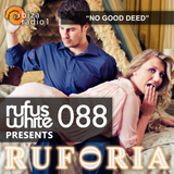 """Ruforia Ep88 Donald Leary Guest Mix """"No Good Deed"""" on Ibiza Radio One 21.05.2017"""