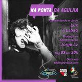 NA PONTA DA AGULHA #036 - Lux - Labaq