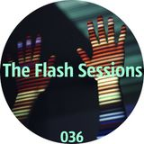 The Flash Sessions 036 - by Flesher