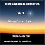 What Makes Me Feel Good 2015 Vol. 9 (Deep House Edit)