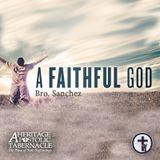 4-26-17 A Faithful God - Evangelist Michael Sanchez