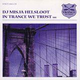 DJ Misja Helsloot – In Trance We Trust 001 - 1998