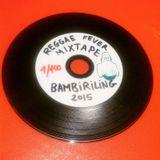 Reggae Fever Mixtape (Bambiriling Sound 2015)