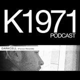 DARKCELL (Fluxus Records) K1971 Podcast (www.k1971.com)