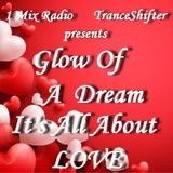 Glow Of A Dream [It's All About LOVE]