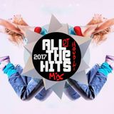 ALL THE HITS 2017 MIX