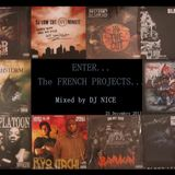 ENTER THE FRENCH PROJECTS... only vinyls mixed by DJ NICE