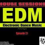 HOUSE SESSIONS - Episode 21 (Edm 2o18)