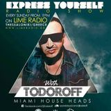 Todoroff - Express Yourself Radio Show #516 Guest Mix from Goran N