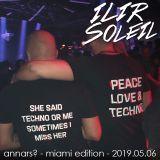 Ilir Soleil - Annars? - Miami Edition - 2019.05.06