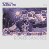 Defected Croatia Sessions – Roger Sanchez Ep.11