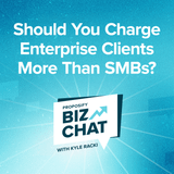 Should You Charge Enterprise Clients More Than SMBs?