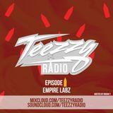 Teezzy Radio Ep.40 (Mastered By. Zicram) Feat. EmpireLabz