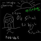 Tsinoshi Podcast presents Robidat: From Old School To High School #4