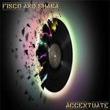 Fisco and Shaka - Accentuate (April 2014 Promo Mix)