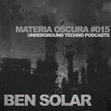 Ben Solar - Materia Oscura #15 - Underground Techno Podcasts