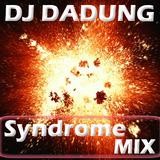 DJ DADUNG - Syndrome Mix [CRAZY SYNDROME@_@]