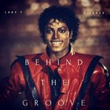 Behind The Groove! - EP 3: Micheal Jackson hour