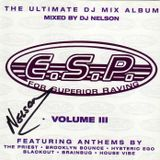 ESP - Volume 3 - Mixed by DJ Nelson