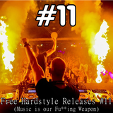 Free Hardstyle Releases #11 (Music is our Fu**ing Weapon)