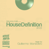 House Definition #031- Guest DJ: Guillermo Monedero