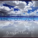Chill Out Zone - Bubbles Music Dj Set