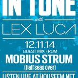 In Tune with Lex Luca - 12/11/14 HouseFM.net - Mobius Strum Guest Mix
