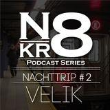 Podcast Series 'Nachttrip' #2 - Velik