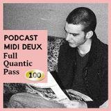 Podcast #100 - Full Quantic Pass [Midi Deux]