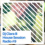 DJ Clara B House Session Radio #009