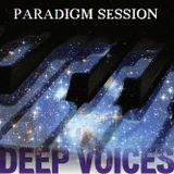PARADIGM SESSION - Deep Voices -
