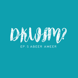 D'ya Know What I Mean? ep.5 Abeer Ameer