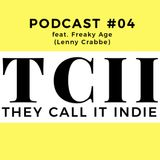 They Call It Indie #04  - Freaky Age (Lenny Crabbe)