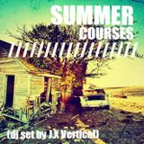 Summer Courses /// (dj set by J.X Vertical)