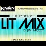LIT MIX JUNE 20 2017 DJ JIMI M TURNUP TUES SHOW KNON 89.3