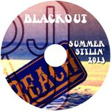 DJ AJ Presents  Summer Stylin' 2013 (Part 2 - Black Out)