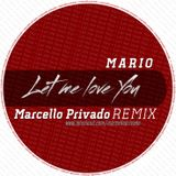 Mario - Let Me Love You (Marcello Privado REMIX)