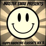 Master Swae Presents Happy Hardcore Classic's VOL03