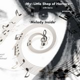 (My) Little Shop of Horrors*** with Sarra presents *Melody Inside*, 22_01_2015