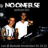 No One Else Podcast 021 - Live @ Barkode Amsterdam 01.10.13